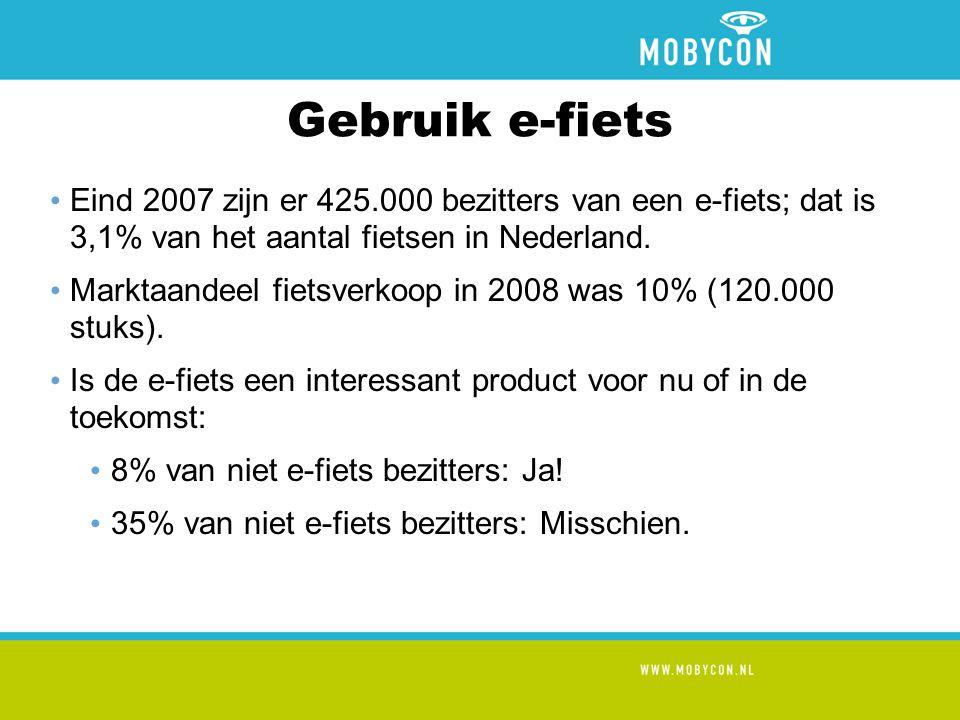 Gebruik e-fiets • Eind 2007 zijn er 425.000 bezitters van een e-fiets; dat is 3,1% van het aantal fietsen in Nederland.