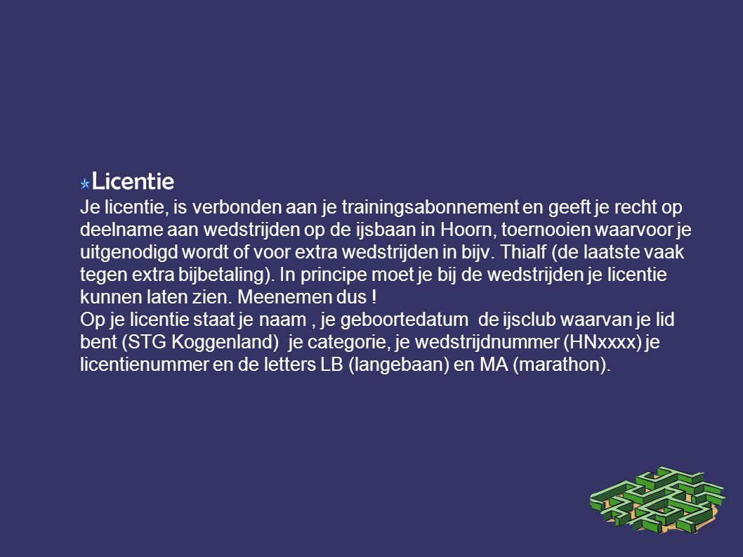 Licentie Je licentie, is verbonden aan je trainingsabonnement en geeft je recht op deelname aan wedstrijden op de ijsbaan in Hoorn, toernooien waarvoo