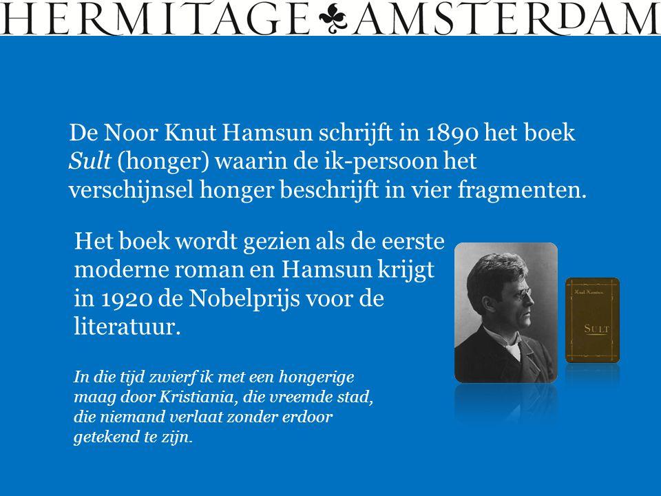 De Noor Knut Hamsun schrijft in 1890 het boek Sult (honger) waarin de ik-persoon het verschijnsel honger beschrijft in vier fragmenten. Het boek wordt
