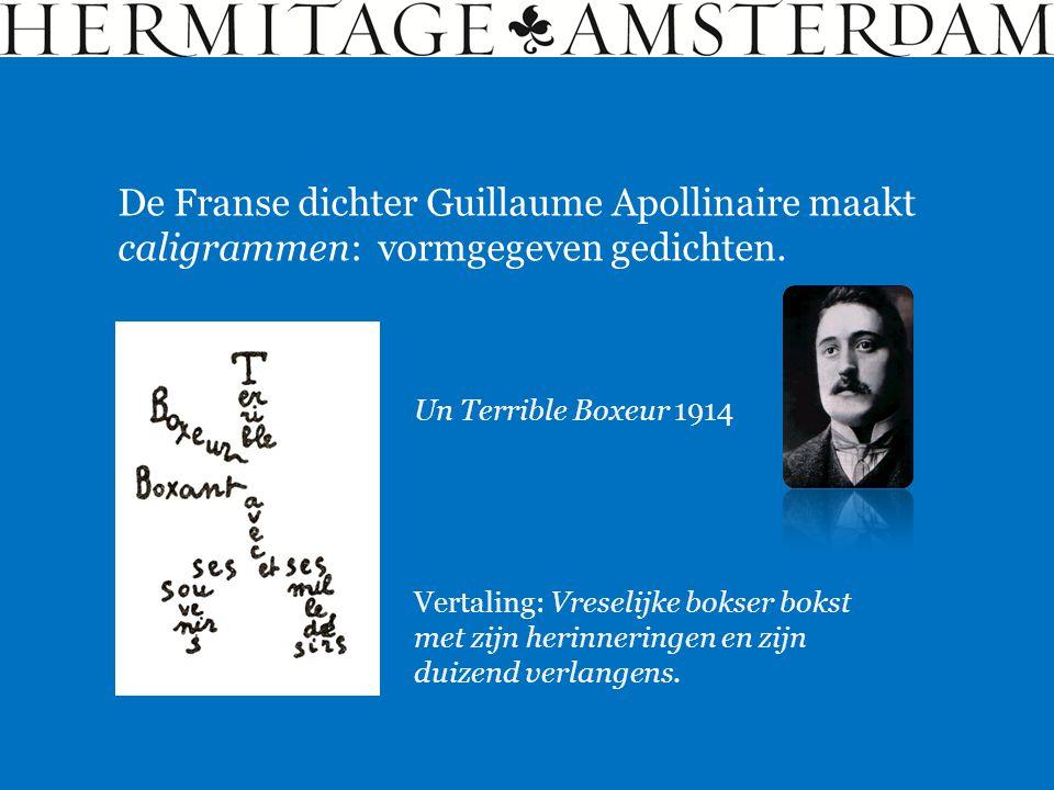 De Franse dichter Guillaume Apollinaire maakt caligrammen: vormgegeven gedichten. Vertaling: Vreselijke bokser bokst met zijn herinneringen en zijn du
