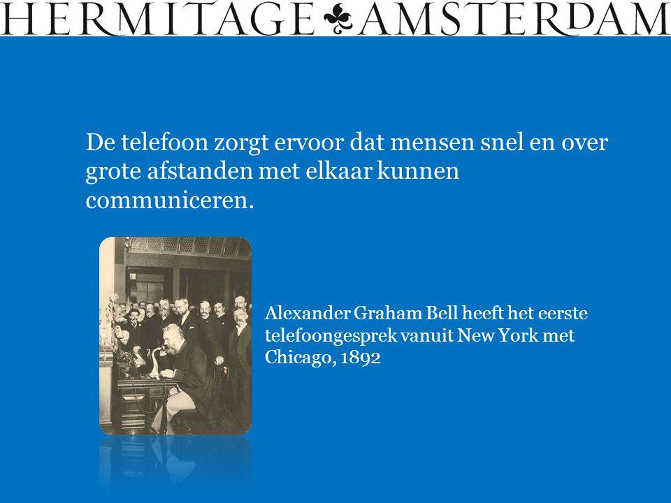 Alexander Graham Bell heeft het eerste telefoongesprek vanuit New York met Chicago, 1892 De telefoon zorgt ervoor dat mensen snel en over grote afstan