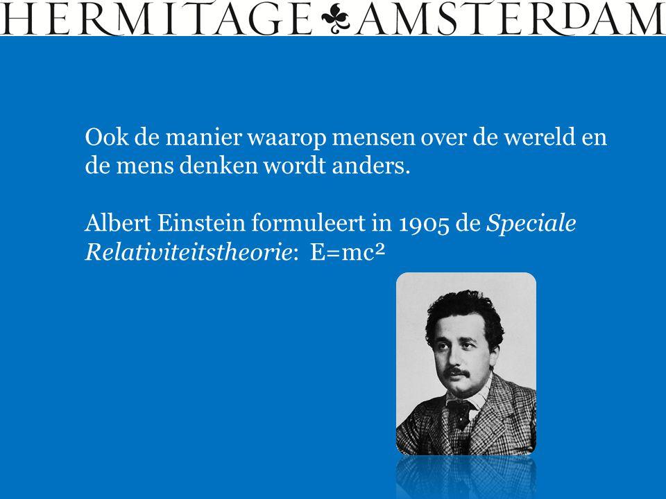 Ook de manier waarop mensen over de wereld en de mens denken wordt anders. Albert Einstein formuleert in 1905 de Speciale Relativiteitstheorie: E=mc²