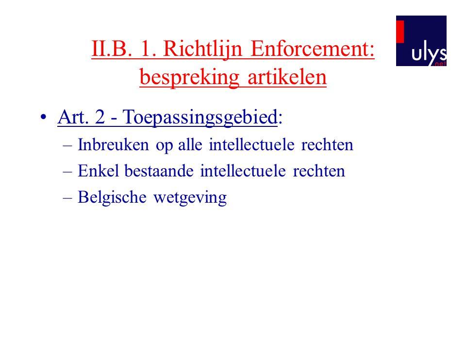 II.B.1. Richtlijn Enforcement: bespreking artikelen •Art.