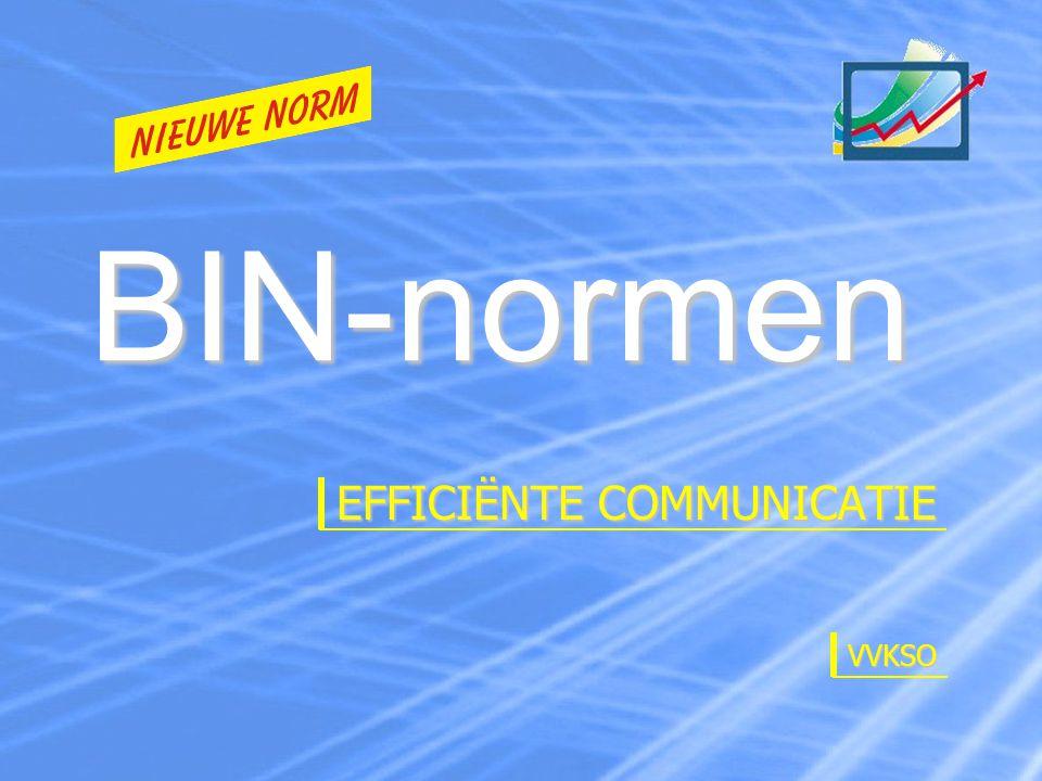 BIN-normen EFFICIËNTE COMMUNICATIE VVKSO