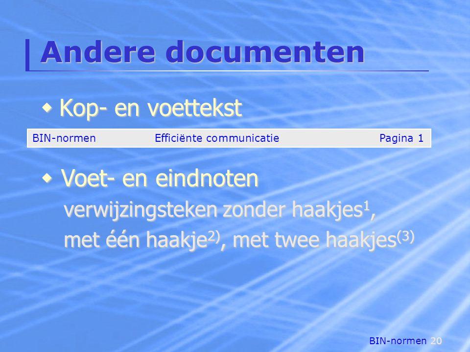 BIN-normen20 Andere documenten  Kop- en voettekst BIN-normenEfficiënte communicatiePagina 1  Voet- en eindnoten verwijzingsteken zonder haakjes 1, met één haakje 2), met twee haakjes (3)