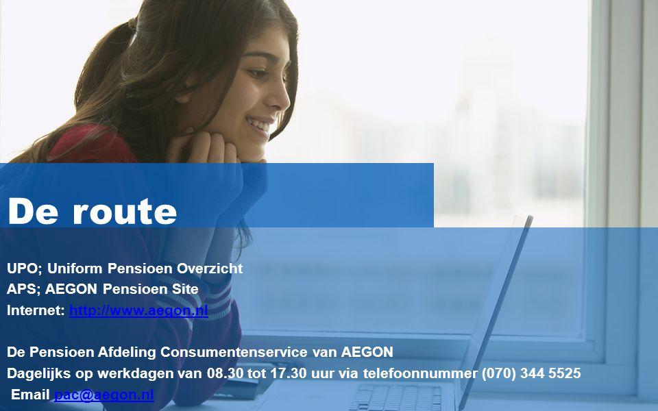 34 UPO; Uniform Pensioen Overzicht APS; AEGON Pensioen Site Internet: http://www.aegon.nlhttp://www.aegon.nl De Pensioen Afdeling Consumentenservice v