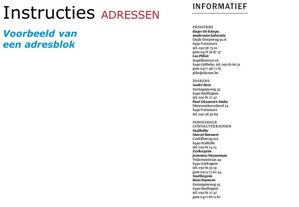 Instructies ADRESSEN Voorbeeld van een adresblok
