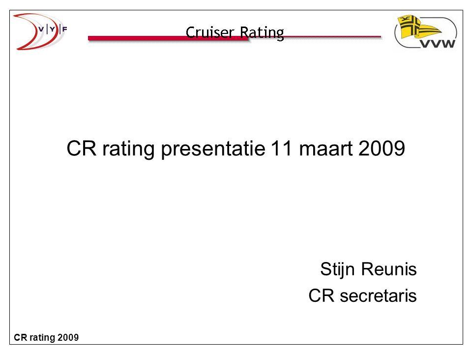 CR rating 2009 Reglementen opgesteld ? Ja... Zie via http://www.cruiserrating.be/reglementen.htm