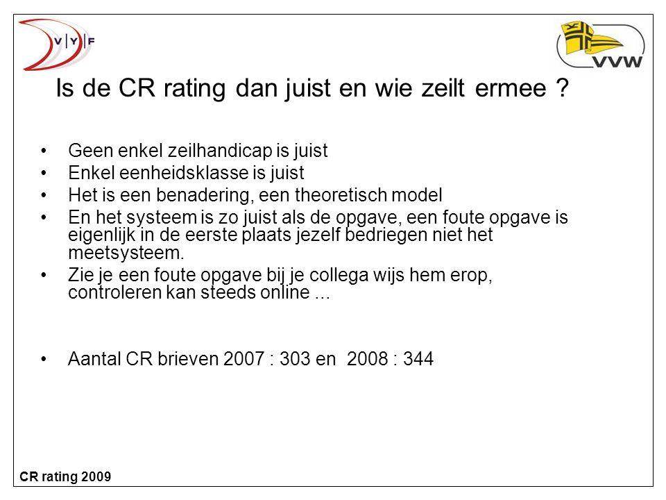 CR rating 2009 Is de CR rating dan juist en wie zeilt ermee .