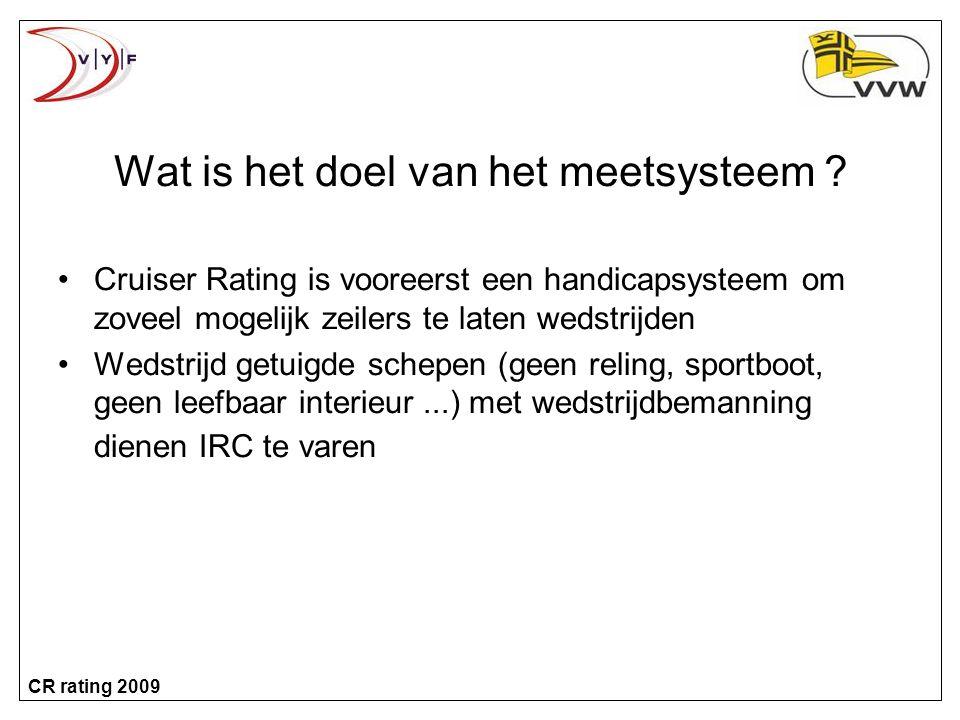 CR rating 2009 Wat is het doel van het meetsysteem .