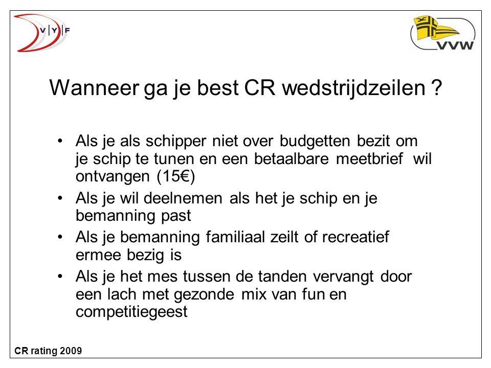 CR rating 2009 Wanneer ga je best CR wedstrijdzeilen .