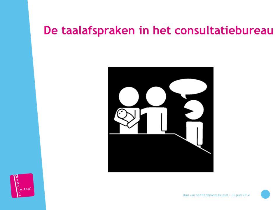 De taalafspraken in het consultatiebureau 30 juni 2014Huis van het Nederlands Brussel -