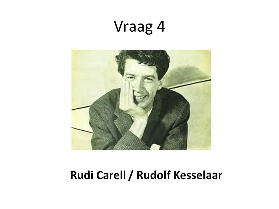 Vraag 4 Rudi Carell / Rudolf Kesselaar
