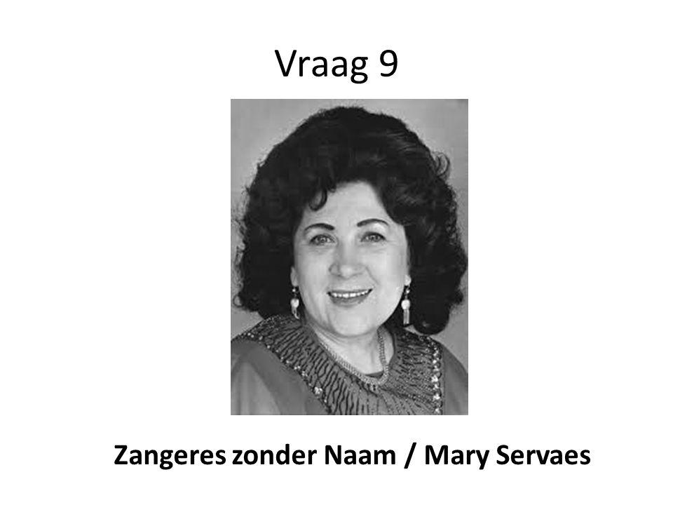 Vraag 9 Zangeres zonder Naam / Mary Servaes