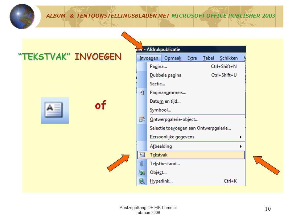 Postzegelkring DE EIK-Lommel februari 2009 9 Stap 2 : Buitenste kaderlijn en titel invoegen * Tekstvak slepen en opmaken Grootte : hoogte : 29,7 – 2 c
