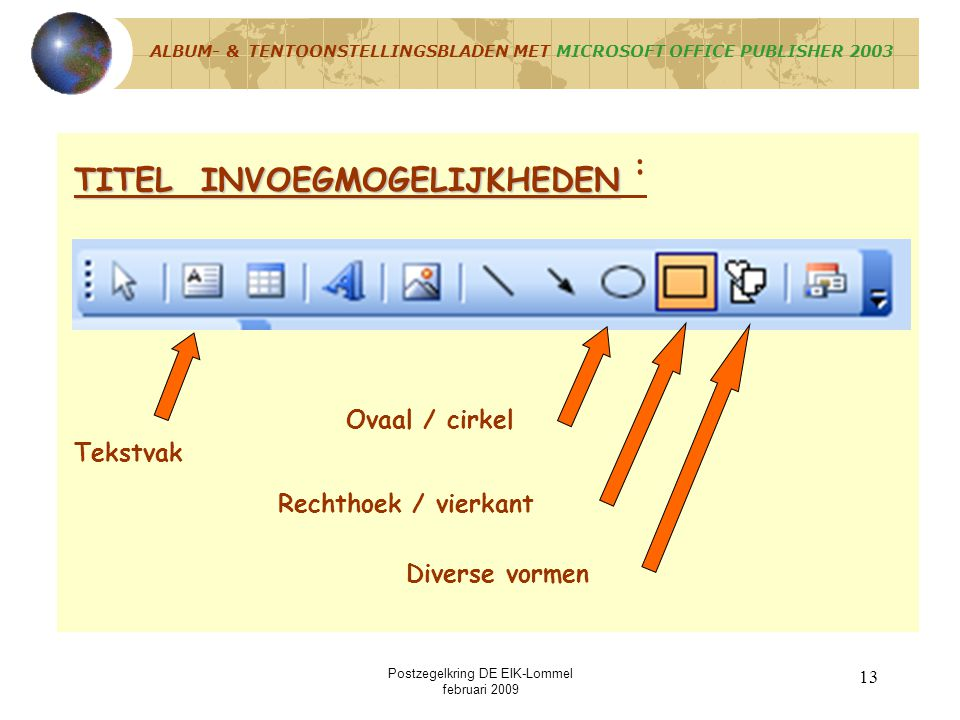 Postzegelkring DE EIK-Lommel februari 2009 12 ALBUM- & TENTOONSTELLINGSBLADEN MET MICROSOFT OFFICE PUBLISHER 2003