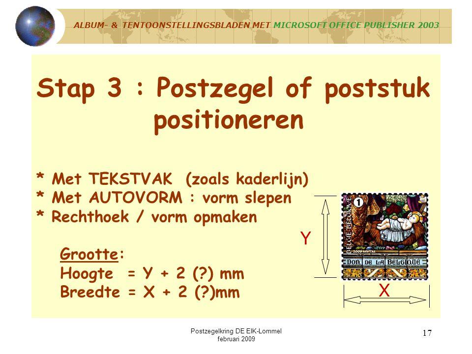 Postzegelkring DE EIK-Lommel februari 2009 16 Opslaan = Masterblad = Sjabloon ALBUM- & TENTOONSTELLINGSBLADEN MET MICROSOFT OFFICE PUBLISHER 2003