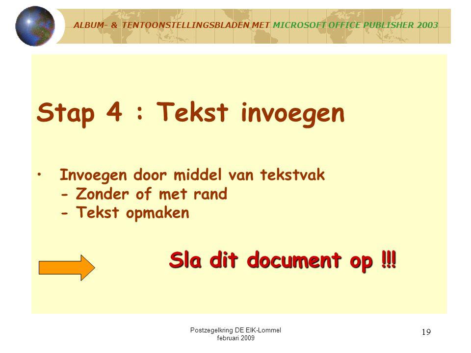 Postzegelkring DE EIK-Lommel februari 2009 18 TEKSTVAK of RECHTHOEK of AUTOVORM SLEPEN ALBUM- & TENTOONSTELLINGSBLADEN MET MICROSOFT OFFICE PUBLISHER