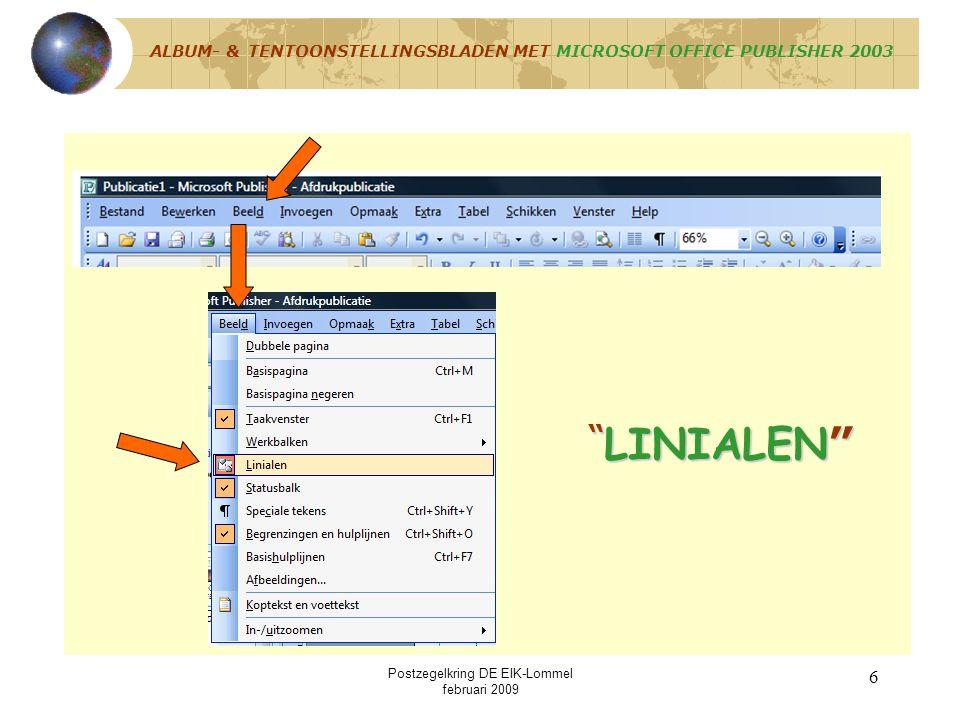 """Postzegelkring DE EIK-Lommel februari 2009 5 Stap 1 : Microsoft Office Publisher 2003 instellen OBJECTEN 1.Werkbalk """"OBJECTEN"""" actief LINIALEN 2.""""LINI"""