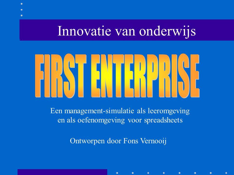 Ontworpen door Fons Vernooij Een management-simulatie als leeromgeving en als oefenomgeving voor spreadsheets Innovatie van onderwijs