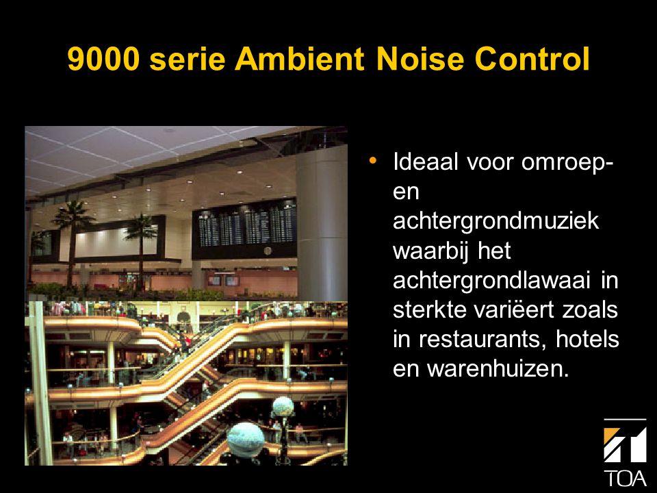 9000 Serie Ambient Noise Control Omgevings- lawaai Meer achtergrondlawaai bij de meetmicrofoon zal het uitgangsniveau van de versterker doen toenemen (tot een in de programmering vastgelegd maximum).