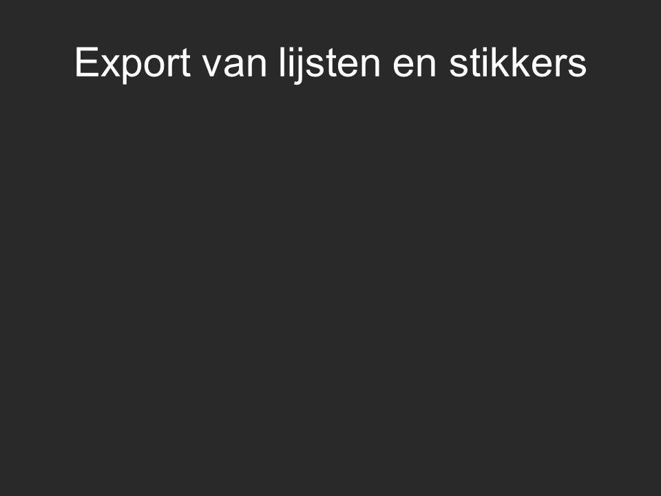 Export van lijsten en stikkers