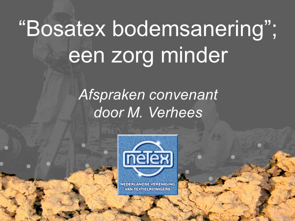  Oprichting stichting Bosatex  Activiteiten stichting Bosatex  Bosatex fonds  Deelname: rechten en plichten  Financiele afspraak  Voor wie.