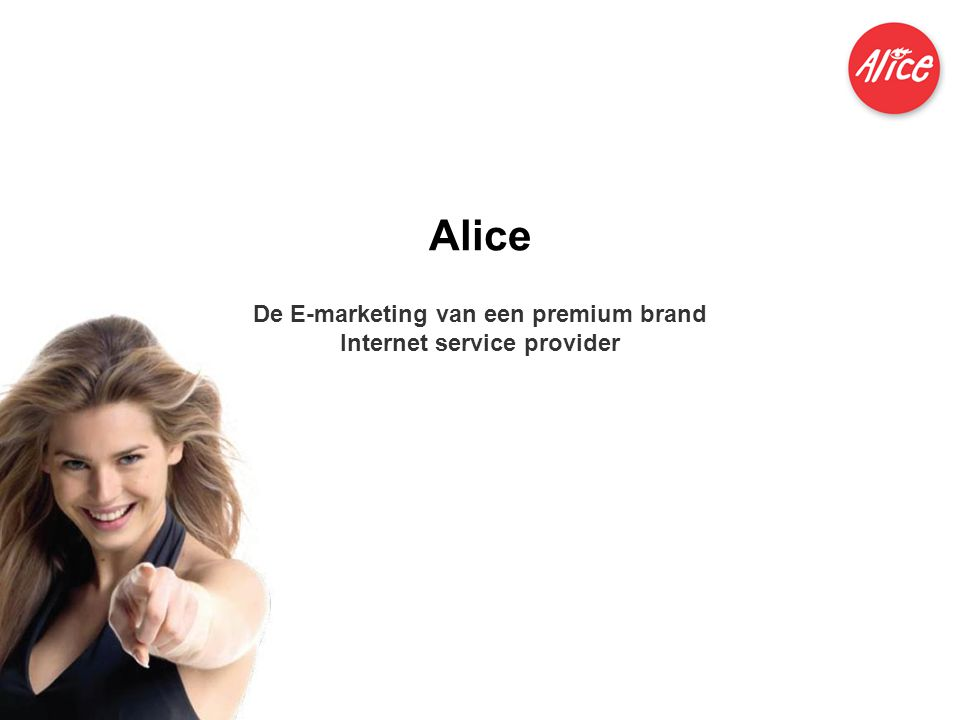 Alice De E-marketing van een premium brand Internet service provider