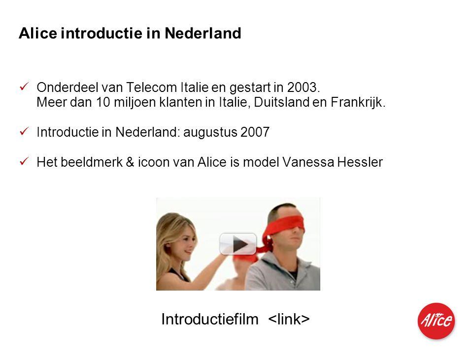 Produkte für Privatkunden und kleine Geschäftskunden I M I 04.06.2007 Alice introductie in Nederland  Onderdeel van Telecom Italie en gestart in 2003