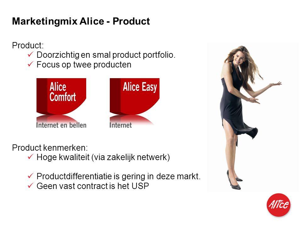 Produkte für Privatkunden und kleine Geschäftskunden I M I 04.06.2007 Marketingmix Alice - Product Product kenmerken:  Hoge kwaliteit (via zakelijk n