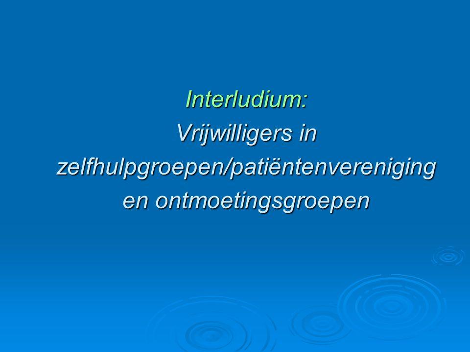 Interludium: Vrijwilligers in zelfhulpgroepen/patiëntenvereniging en ontmoetingsgroepen