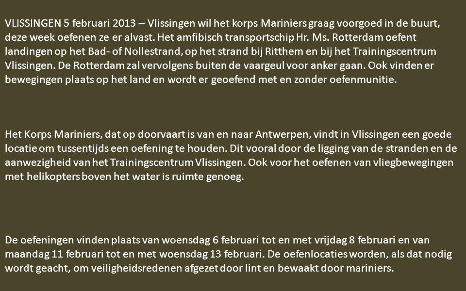 VLISSINGEN 5 februari 2013 – Vlissingen wil het korps Mariniers graag voorgoed in de buurt, deze week oefenen ze er alvast.