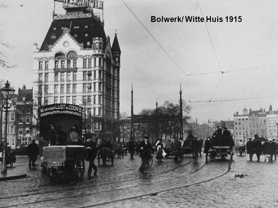 Bolwerk/ Witte Huis 1915