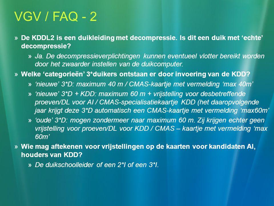 VGV / FAQ - 2  De KDDL2 is een duikleiding met decompressie.