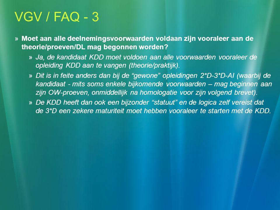 VGV / FAQ - 3  Moet aan alle deelnemingsvoorwaarden voldaan zijn vooraleer aan de theorie/proeven/DL mag begonnen worden.