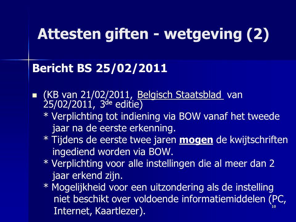 10 Attesten giften - wetgeving (2) Bericht BS 25/02/2011   (KB van 21/02/2011, Belgisch Staatsblad van 25/02/2011, 3 de editie)Belgisch Staatsblad *