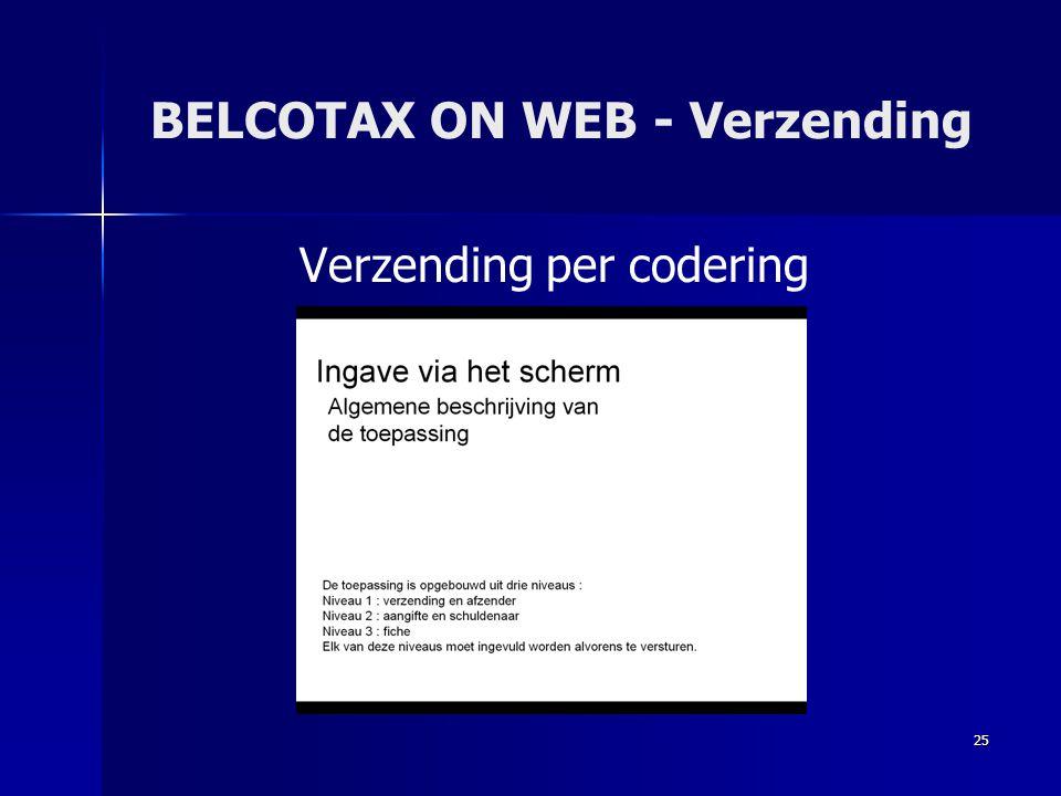 25 BELCOTAX ON WEB - Verzending Verzending per codering
