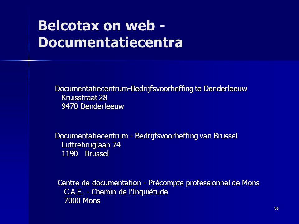 50 Belcotax on web - Documentatiecentra Documentatiecentrum - Bedrijfsvoorheffing van Brussel Documentatiecentrum - Bedrijfsvoorheffing van Brussel Lu