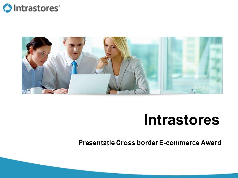 Intrastores Presentatie Cross border E-commerce Award