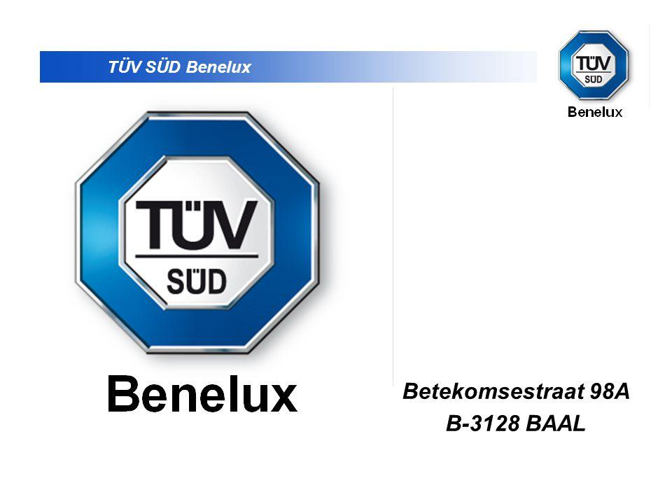 TÜV SÜD Benelux D Betekomsestraat 98A B-3128 BAAL
