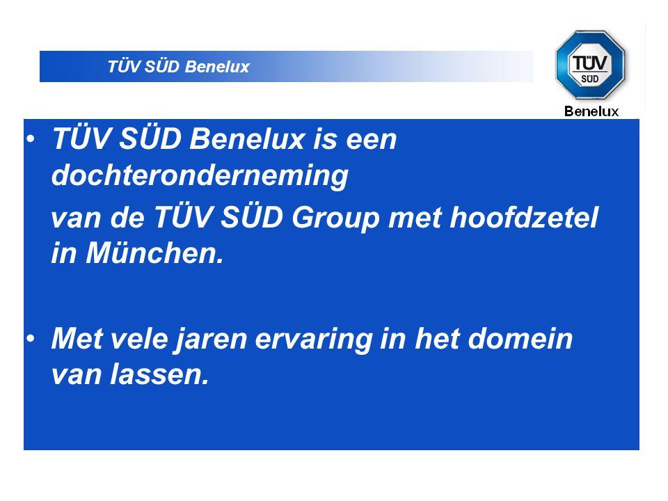 TÜV SÜD Benelux D •TÜV SÜD Benelux is een dochteronderneming van de TÜV SÜD Group met hoofdzetel in München. •Met vele jaren ervaring in het domein va
