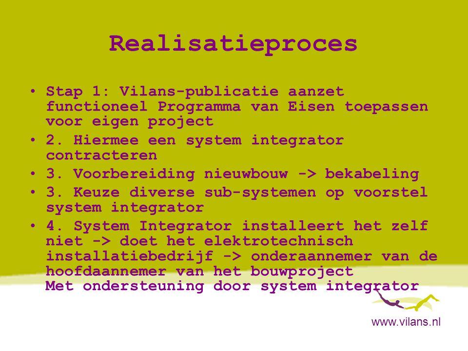 www.vilans.nl Realisatieproces •Stap 1: Vilans-publicatie aanzet functioneel Programma van Eisen toepassen voor eigen project •2. Hiermee een system i