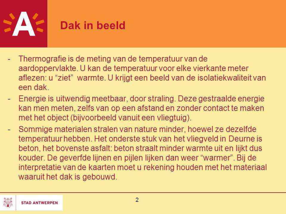 """2 Dak in beeld -Thermografie is de meting van de temperatuur van de aardoppervlakte. U kan de temperatuur voor elke vierkante meter aflezen: u """"ziet"""""""