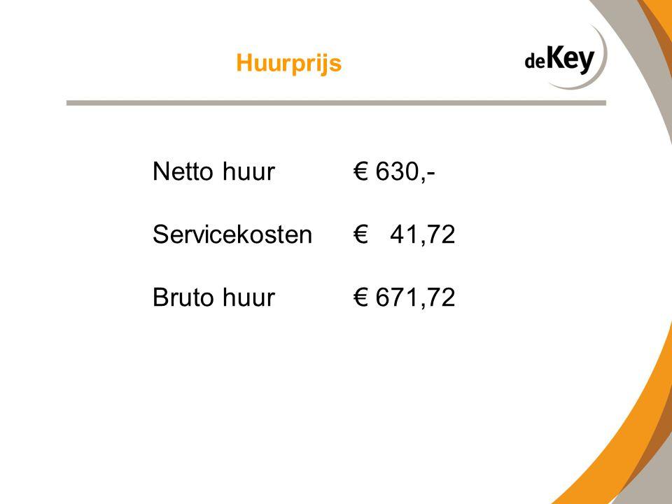 Huurprijs Netto huur € 630,- Servicekosten€ 41,72 Bruto huur€ 671,72