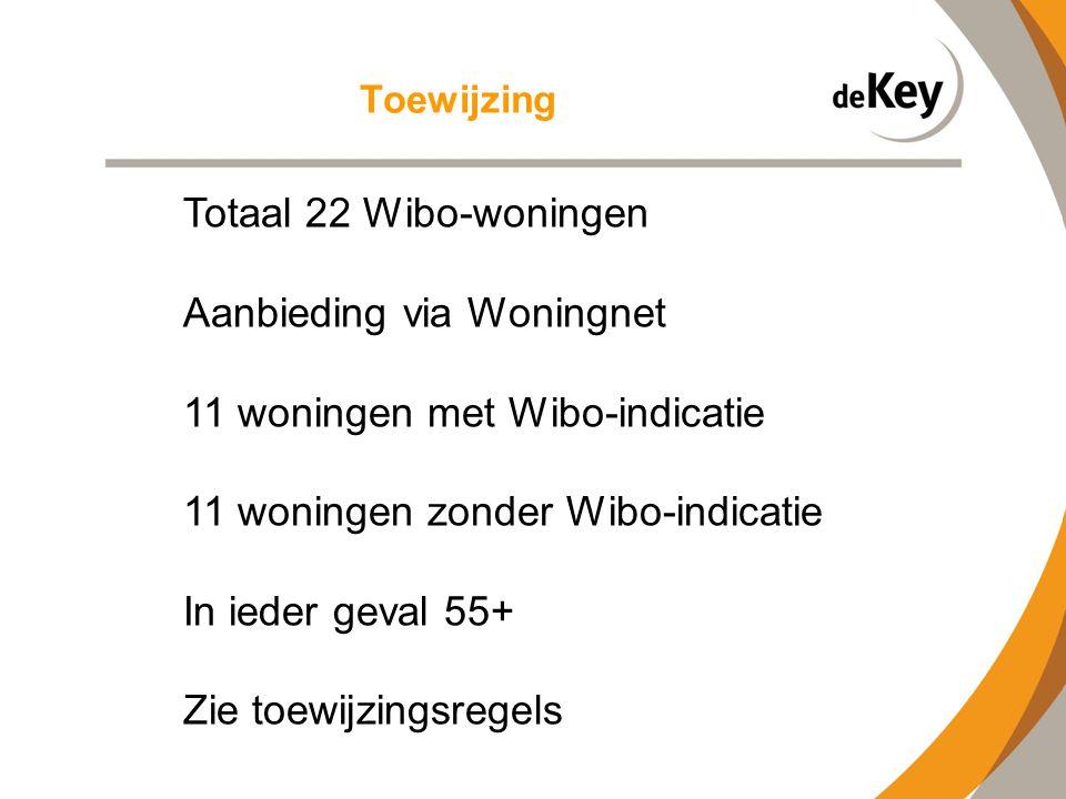 Toewijzing Totaal 22 Wibo-woningen Aanbieding via Woningnet 11 woningen met Wibo-indicatie 11 woningen zonder Wibo-indicatie In ieder geval 55+ Zie to