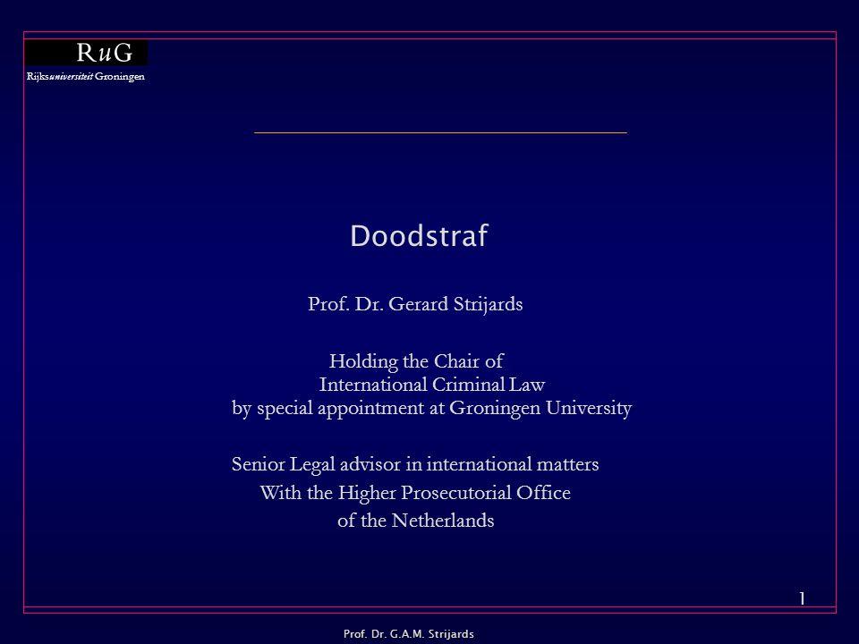 Rijksuniversiteit Groningen Prof.Dr. G.A.M. Strijards 1 Doodstraf Prof.