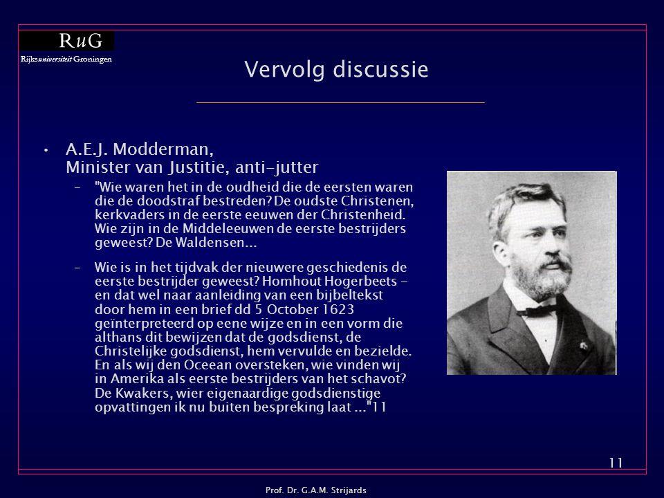Rijksuniversiteit Groningen Prof.Dr. G.A.M. Strijards 11 Vervolg discussie •A.E.J.