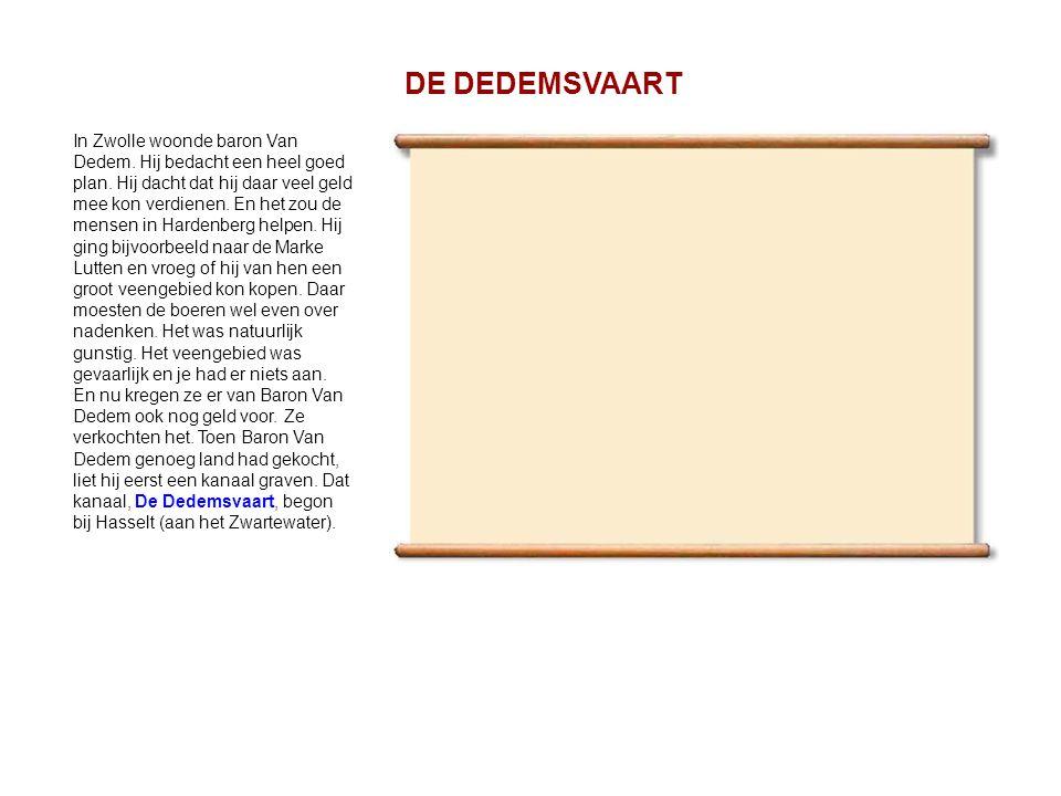 In Zwolle woonde baron Van Dedem.Hij bedacht een heel goed plan.