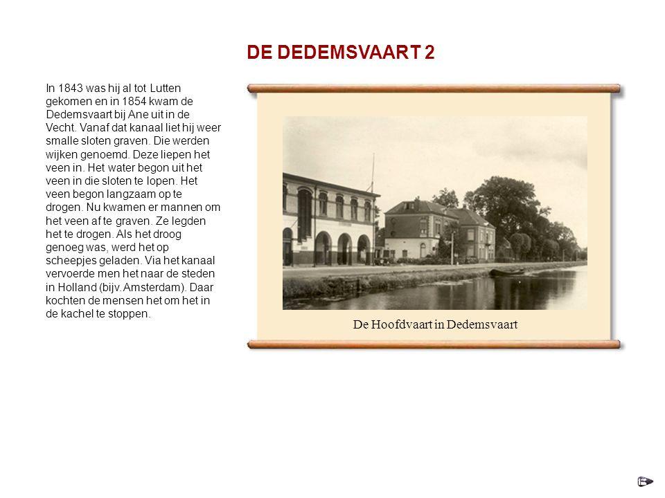 In 1843 was hij al tot Lutten gekomen en in 1854 kwam de Dedemsvaart bij Ane uit in de Vecht.