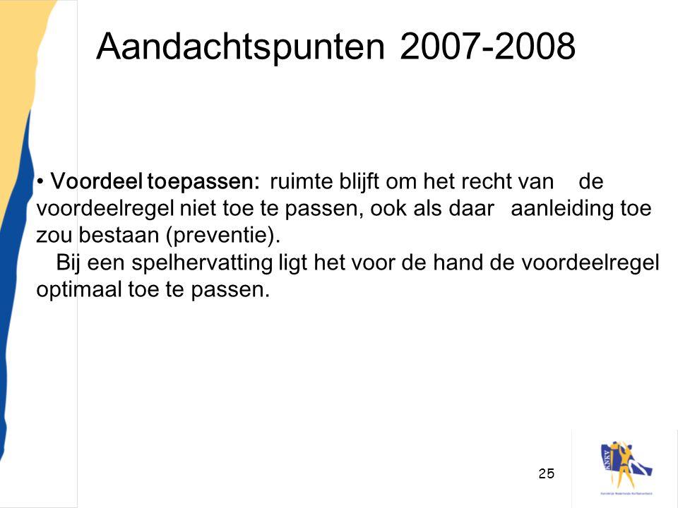 25 Aandachtspunten 2007-2008 • Voordeel toepassen: ruimte blijft om het recht van de voordeelregel niet toe te passen, ook als daar aanleiding toe zou